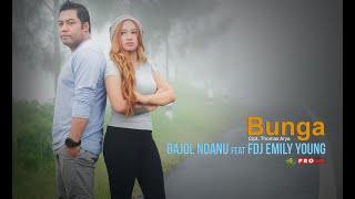 Download lagu Bajol Ndanu Ft Fdj Emily Young Bunga Reggae Version Mp3