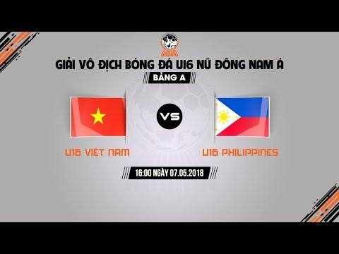TRỰC TIẾP | U16 VIỆT NAM vs U16 PHILIPPINES | GIẢI VÔ ĐỊCH U16 NỮ ĐÔNG NAM Á