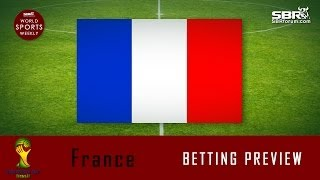 2014 World Cup Betting: Team France Preview