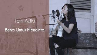 Benci Untuk Mencinta - Naif  ( Cover By Tami Aulia ) | GM Mini Musika | Lombok Talent