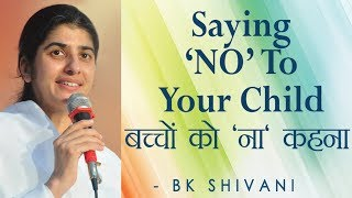 "Saying ""NO"" To Your Child: Ep 14 Soul Reflections: BK Shivani (English Subtitles)"
