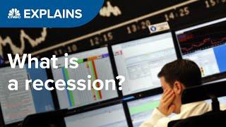 What is a recession?   CNBC Explains