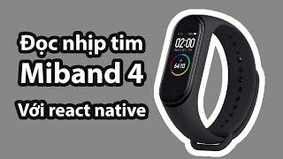 Đọc nhịp tim miband 4 với react native