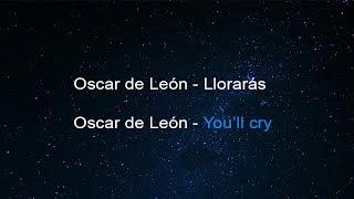 Oscar De León    Llorarás (With Lyrics In English)