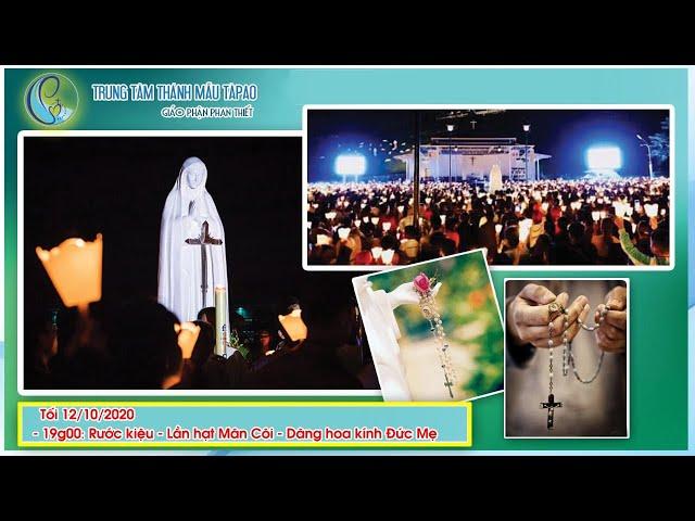 TRUNG TÂM THÁNH MẪU TÀPAO : RƯỚC KIỆU – LẦN HẠT MÂN CÔI – DÂNG HOA KÍNH ĐỨC MẸ 12.10.2020