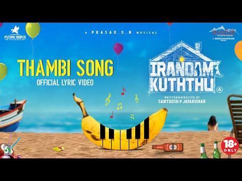 Irandam Kuththu - Thambi Song Official Lyric Video