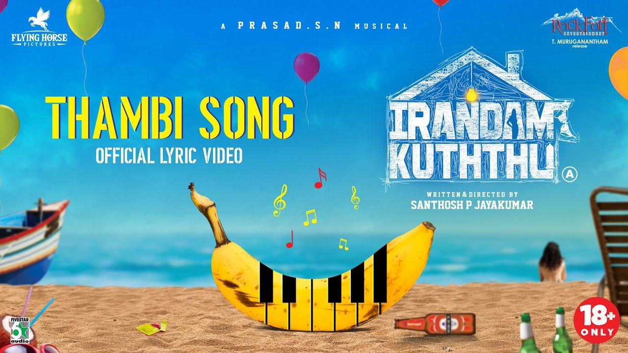 Thambi Song Official Lyric Video from Irandam Kuththu