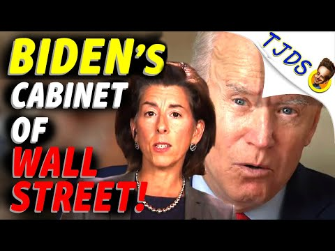 Biden's Cabinet Of WALL STREET!  The Real LOOTING of America!