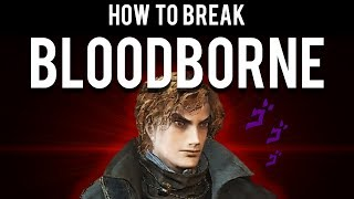 How to Break Bloodborne (Fastest +10 Possible)