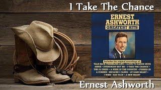 Ernest Ashworth - I Take The Chance (Stereo)