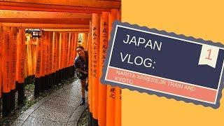 JAPAN VLOG 1: NARITA EXPRESS, JR PASS, AND KYOTO