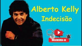 Alberto Kelly - Indecisão - ( Visite no Orkut CONHEÇO TUDO DE MÚSICAS BREGAS)