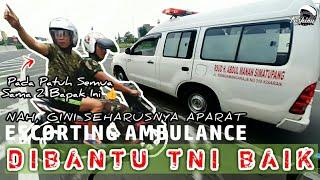 Dibantu TNI Baik, Gini Seharusnya Aparat | Escorting Ambulance #17