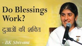 Do Blessings Work?: 27b: BK Shivani (English Subtitles)