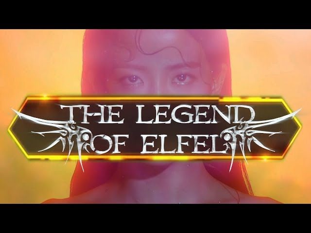 The Legend Of Elfel [FANMADE TRAILER] [BLACKPINK, OMG, WJSN, BTS, VIXX, LOONA, TWICE]