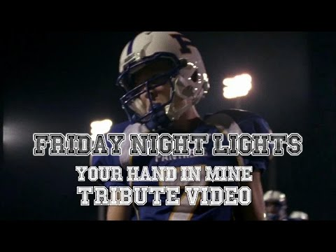 Friday Night Lights - Your Hand in Mine