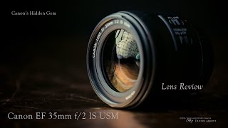 Canon EF 35mm f/2 IS USM Review - Canon's Hidden Gem