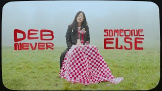 "Deb Never – ""Someone Else"""