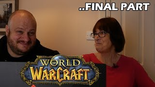 My 75 Year Old MUM Plays WoW for the FIRST EVER TIME (FINAL PART) !!