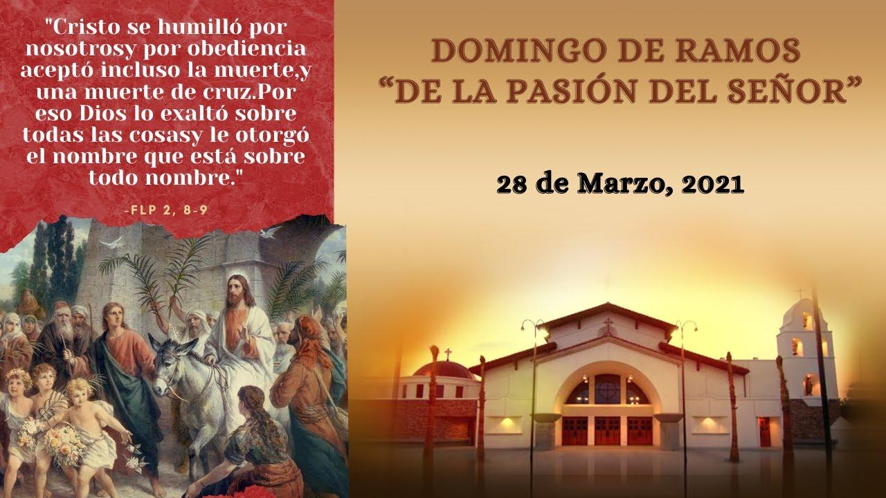 """8:00 AM- Domingo de Ramos """"De la pasión del Señor"""""""