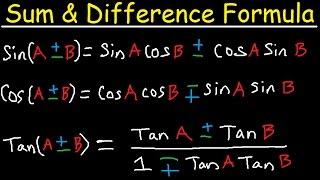 Sum and Difference Identities & Formulas - Sine, Cosine, Tangent - Degrees & Radians, Trigonometry