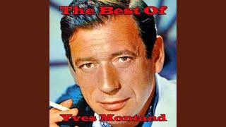 The Best of Yves Montand Medley: Vel D'hiv / Un Gamin De Paris / Les Grands Boulevard / Les...