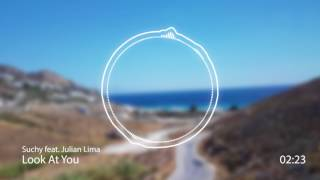 Suchy- Look At You (feat. Julian Lima)