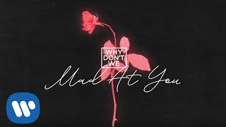 Why Don't We   Mad At You [Official Audio]