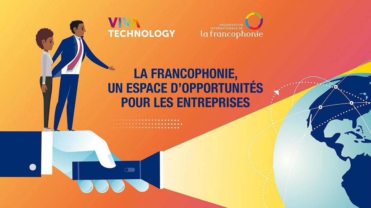 [Vidéo] La Francophonie, un espace d'opportunités pour les entreprises