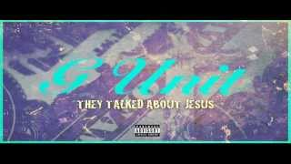 G-Unit - They Talked About Jesus [NEW 2014 - CDQ - NODJ - DIRTY + LYRICS IN DESCRIPTION]