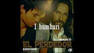 El perdedor - Enrique Iglesias ft Marco Antonio Solis (me tekst shqip)