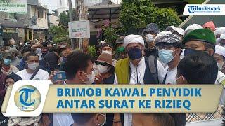 Dua Kali Dihalangi Laskar FPI, Anggota Brimob Bersenjata Kawal Penyidik Antar Surat Panggilan Rizieq