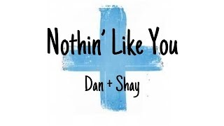 nothin like you dan and shay mp3 download