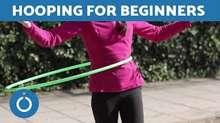 Learn To HULA HOOP - 3 Easy Techniques