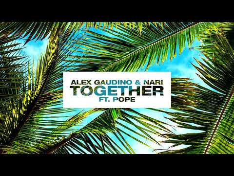 Alex Gaudino & Nari - Together feat. Pope [Ultra Music]