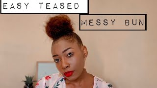 HOW TO: EASY TEASED MESSY BUN TUTORIAL