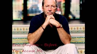 Eric Clapton - Before you Accuse Me (Unplugged) HQ