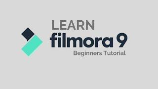 Filmora9  Tutorial - Designed for Beginners