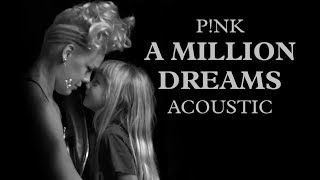 P!nk - A Million Dreams (Acoustic)