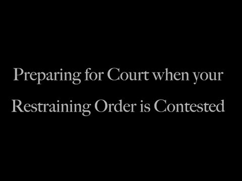 Preparing for Court when your Restraining Order is Contested