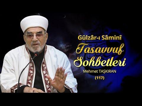 Gülzâr-ı Sâminî Tasavvuf Sohbetleri (117) - Mehmet TAŞKIRAN