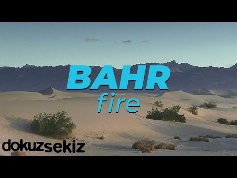 Bahr - Fire (Official Lyric Video) Sözleri