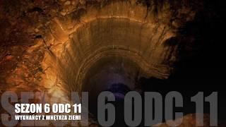 Sezon 6 Odcinek 11 – Wygnańcy z wnętrza Ziemi