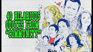 40 Hilarious Quotes From Community