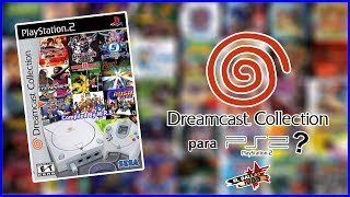 DREAMCAST COLLECTION PARA PS2??? - Loquendo