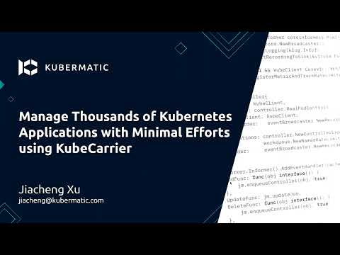 CNCF On-Demand Webinar: Manage Thousands of K8s Applications With Minimal Efforts Using KubeCarrier