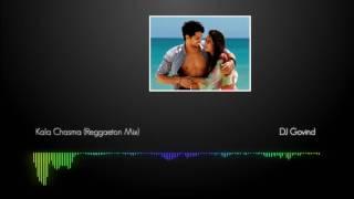 Kala Chasma   Baar Baar Dekho   DJ Govind Reggaeton Mix