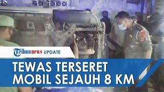 Warga Lampung Tewas Terseret Sejauh 8 Km oleh Mobil Diduga Milik Perusahaan Taksi, Pengemudi Buron