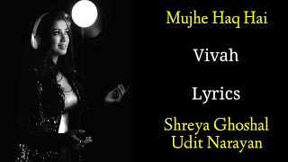 Mujhe Haq Hai (LYRICS) - Udit Narayan, Shreya   - YouTube