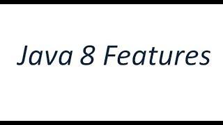 Core Java Tutorial - Java 8 Features